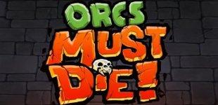 Orcs Must Die. Видео #11