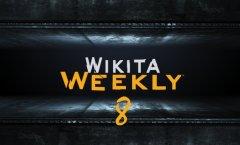 Wikita Weekly | Выпуск 8