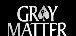 Gray Matter. Видео #1