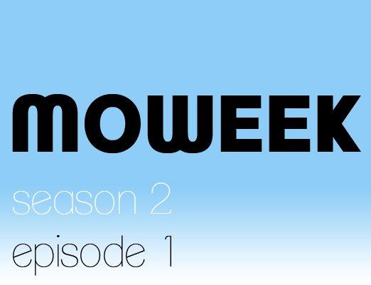 Moweek s2 e1