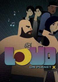 Обложка Loud on Planet X