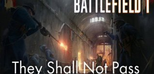 Battlefield 1. Трейлер DLC Они не пройдут