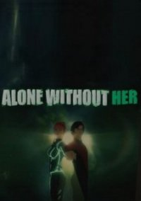 Обложка Alone Without Her
