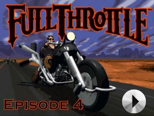 Full Throttle - Episode 4