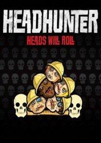 Обложка Headhunter: Heads Will Roll