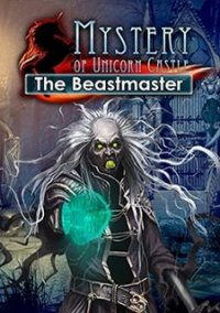 Обложка Mystery of Unicorn Castle: The Beastmaster