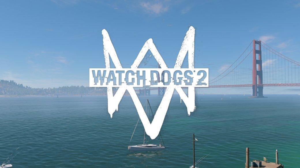 Первые впечатления отWatch Dogs2 - Изображение 1