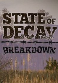 State of Decay: Breakdown