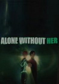 Alone Without Her