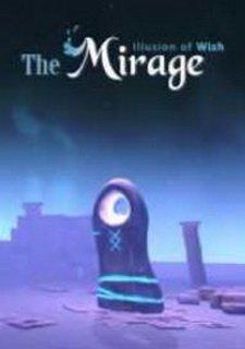 The Mirage : Illusion of wish