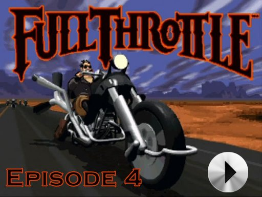 Full Throttle - Episode 4