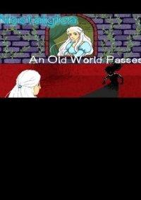 Nostalgica: An Old World Passes – фото обложки игры