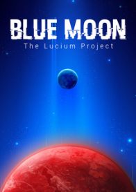 Blue Moon: The Lucium Project