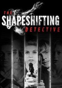 The Shapeshifting Detective – фото обложки игры